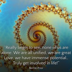 """Really begin to see; We are all unified, we are great Love, we have immense potential. Truly get involved in life! World Teachers, Awakening, Journey, Quotes, Life, Quotations, The Journey, Quote"
