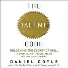 Written by: Daniel Coyle Narrated by: John Farrell Length: 6 hrs and 6 mins  The Talent Code: Unlocking the Secret of Skill in Sports, Art, Music, Math, and Just About Anything | [Daniel Coyle]