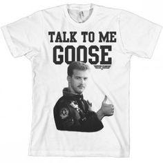 Talk To Me Goose - Top Gun T Shirt | 8Ball T Shirts