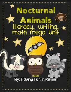 Nocturnal Animals - Literacy, Math, Writing MEGA Unit from Having Fun In Kinder on TeachersNotebook.com (498 pages)  - Nocturnal animal literacy, math, writing unit will inspire your kindergarten classroom to learn many common core skills!  Tons of activities to choose from, many can be used immediately - just copy and go.  NO PREP NEEDED.  Centers can also be used with v