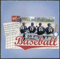 Baseball Layout by Carolyn Lontin Trinity Arts and Echo Park papers
