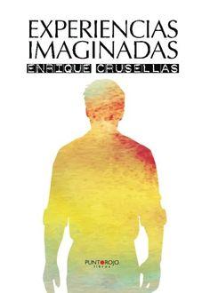 Experiencias imaginadas de Enrique Crusellas https://www.amazon.es/dp/8416658641/ref=cm_sw_r_pi_dp_JIYhxbRWBZ3V3