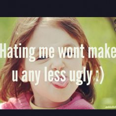 hahaha! yeah, ugly on the inside! (for the record I might think this but I would never actually say it)