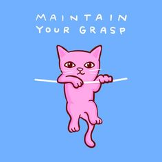 STRANGE PLANET SPECIAL PRODUCT: MAINTAIN YOUR GRASP | Nathan W Pyle