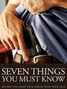 #Prepper #Protecting #GoodToKnow - The 7 Things You Must Know Before You Draw Your Gun - What You Must Know Before You Carry Concealed