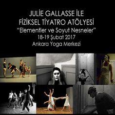 Julie Gallasse ile Fiziksel Tiyatro Atölyesi, 18 Şubat, Ankara Yoga Merkezi https://www.facebook.com/events/193757217695948