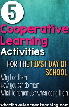 Five Cooperative Learning Activities to do on the First Day of School • What I Have Learned