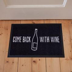 Fussmatte come back with wine 60x40: 34,90€ 75x50: 49,90€