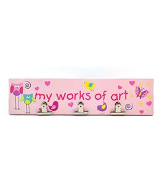 Look what I found on #zulily! Pink 'My Works of Art' Three-Clips Wall Sign by Concepts #zulilyfinds