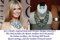 Get a Heidi's inspired look with Premier Designs Jewelry!!!  This look includes the Resort necklace (w/o the pearls),  the Sedona necklace, the Notting Hill brooch,  Resort earrings, and the Fashion Forward watch!