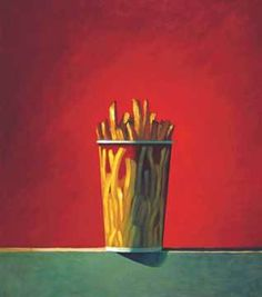 Greg Poulin? Anna would love this fries painting
