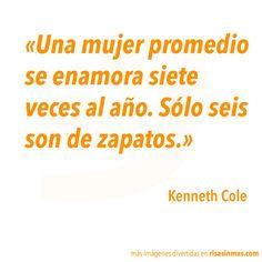Una mujer promedio se enamora siete veces al año. Sólo seis son de zapatos. Kenneth Cole