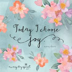 #affirmations #resolutions #intentions April 2017 Today I choose joy.