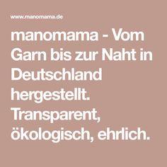 912d72cab6d914 manomama - Vom Garn bis zur Naht in Deutschland hergestellt. Transparent