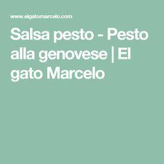 Salsa pesto - Pesto alla genovese | El gato Marcelo
