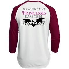 In a World Full Of Princesses, Dare To Be Batman Polyester Game Baseball Jersey