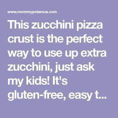 This zucchini pizza crust is the perfect way to use up extra zucchini, just ask my kids! It's gluten-free, easy to make, and perfect for a relaxed weeknight meal.
