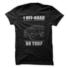 I Offroad Do You T Shirts, Hoodies. Get it here ==► https://www.sunfrog.com/Automotive/I-Offroad-Do-You.html?41382