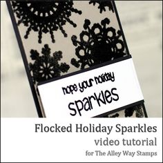 I just adore this amazing tutorial on flocking this winter or Christmas tag. It is very classic and elegant. Flocked Holiday Sparkles - The Alley Way Stamps TAWS Christmas Tag, Flocking, Diy Cards, Art Tutorials, Wedding Cards, Sparkles, Stampin Up, Card Making, Presents