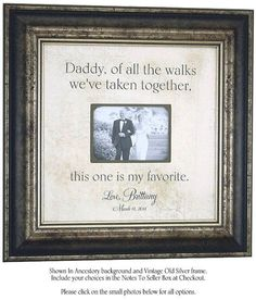 Wedding Gift For Bride's  Dad Of All The Walks quote by PhotoFrameOriginals #Weddingsgifts