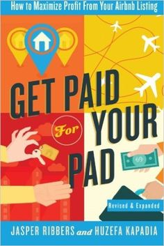Get Paid For Your Pad: How to Maximize Profit From Your Airbnb Listing: Amazon.de: Jasper Ribbers, Huzefa Kapadia: Fremdsprachige Bücher