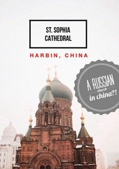 Sophia Church in Harbin, China: The city of Harbin in China is famous for its Russian influences, most notably the Byzantine Revival-designed Saint Sophia Cathedral (St. Travel Articles, Travel Advice, Travel Guides, Travel Photos, Travel Tips, Travel Destinations, China Travel Guide, Asia Travel, Wanderlust Travel