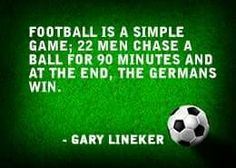 Funny soccer quote by Gary Lineker Fc Bayern Munich, Soccer Jokes, Funny Soccer, Real Madrid, Inspirational Soccer Quotes, German National Team, Germany Football, Dfb Team, Football Quotes