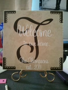 Made by Jonna - welcome sign on tile with vinyl personalization