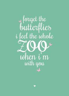 Ansichtkaart Forget the butterflies. Forget the butterflies, i feel the whole zoo when i'm with you.  tekst quote liefde verliefdheid kinderkamer babykamer decoratie mintgroen mint
