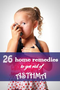 26 Effective Home Remedies to Get Rid of Asthma