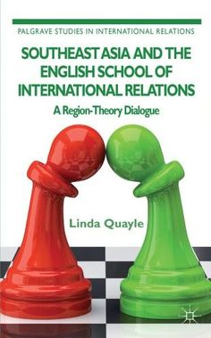 Southeast Asia and the English School of International Relations:A Region-Theory Dialogue