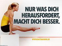 Nur was Dich herausfordert, macht Dich besser. #Daytraining #Fitness #Training #Abnehmen #Diaet #Motivation