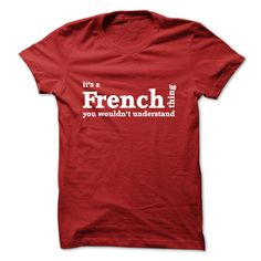 eda138213 It's a French thing - You wouldn't understand - France T Shirt slogan