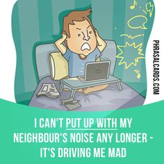 """""""Put up with"""" means """"to tolerate"""".  Example: I can't put up with my neighbour's noise any longer - it's driving me mad."""