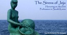 The Sirens of Jeju Island, South Korea