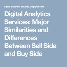 Digital Analytics Services: Major Similarities and Differences Between Sell Side and Buy Side Banking Industry, Similarities And Differences, Data Entry, Different, Career, Digital, Stuff To Buy, Carrera, Data Feed