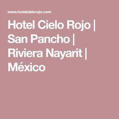 Hotel Cielo Rojo   San Pancho   Riviera Nayarit   México