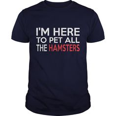 Im Here To Pet All The Hamsters #gift #ideas #Popular #Everything #Videos #Shop #Animals #pets #Architecture #Art #Cars #motorcycles #Celebrities #DIY #crafts #Design #Education #Entertainment #Food #drink #Gardening #Geek #Hair #beauty #Health #fitness #History #Holidays #events #Home decor #Humor #Illustrations #posters #Kids #parenting #Men #Outdoors #Photography #Products #Quotes #Science #nature #Sports #Tattoos #Technology #Travel #Weddings #Women