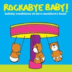 Lullabies + Dave Matthews  For daddy.....Ali too