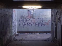 Question Everything / Nullius in verba / Take nobody's word for it | Flickr - Photo Sharing!