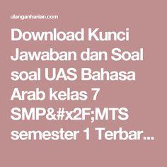 Download Kunci Jawaban dan Soal soal UAS Bahasa Arab  kelas 7 SMP/MTS semester 1 Terbaru dan Terlengkap - UlanganHarian.Com