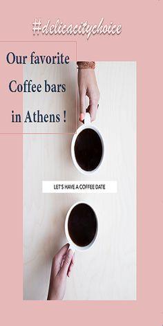 Μαζέψαμε τα αγαπημένα μας μέρη για καφέ στην Αθήνα. Μπες να δεις!