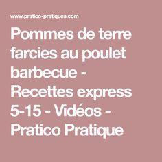 Pommes de terre farcies au poulet barbecue - Recettes express 5-15 - Vidéos - Pratico Pratique