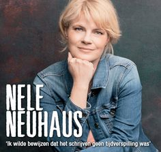 Nele Neuhaus: 'Bewijzen dat het schrijven geen tijdverspilling was' - Crimezone.nl
