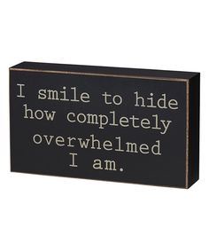 This 'I Smile to Hide' Box Sign by Collins is perfect! #zulilyfinds