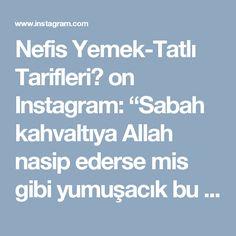 """Nefis Yemek-Tatlı Tarifleri👌 on Instagram: """"Sabah kahvaltıya Allah nasip ederse mis gibi yumuşacık bu dizmanalari yapabilirsiniz😊 Tarifini sayfayi ilk açtığım zamanlar da…"""""""