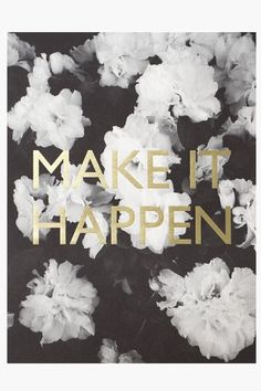 MAKE IT HAPPEN. gold edition. B/W photography. lettering finished gold foil