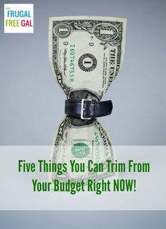 5 Things You Can Trim Off of Your #Budget