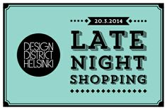 Tomorrow 20th of March, it's time to take in all the wonders of Design District Helsinki during the Late Night Shopping event! Enjoy exhibitions, great design offers and various events!