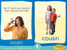 This Week's Featured Sign: Cousin  https://www.signingtime.com/blog/2013/03/sign-of-the-week-cousin/